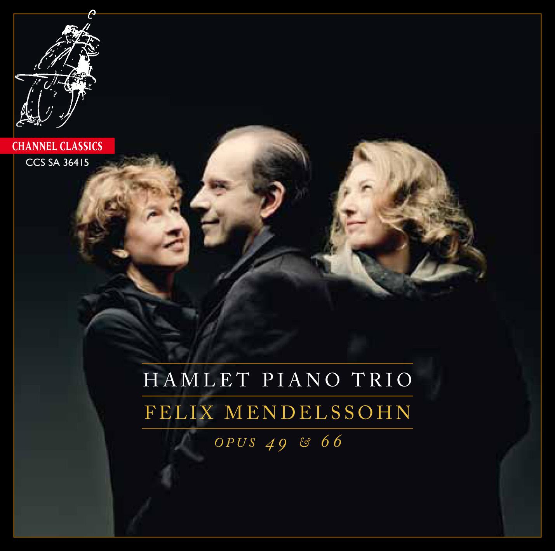 Hamlet Piano Trio <br>Felix Mendelssohn Opus 49 & 66